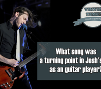 Trivia Time! What song was a turning point in Josh's life as an guitar player?